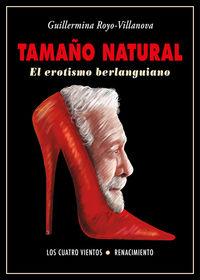 tamaño natural - el erotismo berlanguiano - Guillermina Royo-Villanova