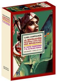 ESTUCHE CLARA CAMPOAMOR - LA REVOLUCION ESPAÑOLA VISTA POR UNA REPUBLICANA + EL VOTO FEMENINO Y YO: MI PECADO MORTAL