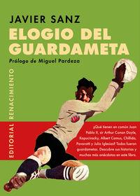 elogio del guardameta - el numero 1 en la historia del futbol - Javier Sanz