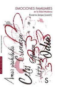 Emociones Familiares En La Edad Moderna - Encarna Jarque (coord. )
