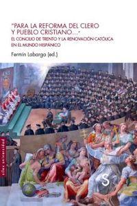 PARA LA REFORMA DEL CLERO Y PUEBLO CRISTIANO. .. - EL CONCILIO DE TRENTO Y LA RENOVACION CATOLICA EN EL MUNDO HISPANICO