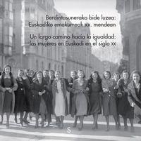 LARGO CAMINO HACIA LA IGUALDAD, UN - LAS MUJERES EN EUSKADI EN EL SIGLO XX