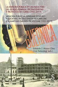 LA MEMORIA PUBLICA EN LAS NACIONES DEL ESTADO ESPAÑOL - PROTAGONISTAS Y PROYECTOS EN CURSO (1939-2019)