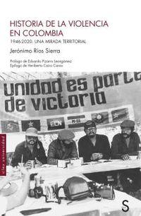 HISTORIA DE LA VIOLENCIA EN COLOMBIA - (1946-2020) UNA MIRADA TERRITORIAL