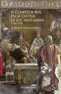 EL CONFESOR REAL EN LA CASTILLA DE LOS TRASTAMARA (1366-1504)