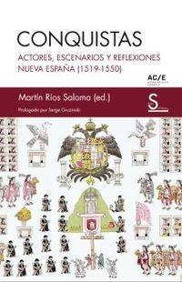 CONQUISTAS - ACTORES, ESCENARIOS Y REFLEXIONES - NUEVA ESPAÑA (1519-1550)