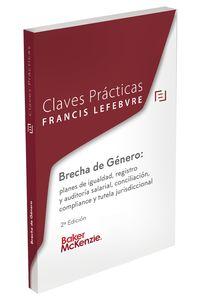 (2 ED) CLAVES PACTICAS BRECHA DE GENERO: PLANES DE IGUALDAD, REGISTRO Y AUDITORIA LABORAL, CONCILIACION, COMPLIANCE Y TUTELA JURISDICCIONAL