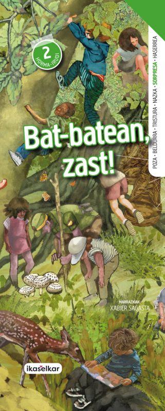 bat-batean, zast! - sorpresa (hormairudia) - Batzuk / Xabier Sagasta Lacalle (il. )