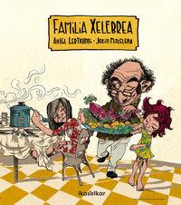 familia xelebrea - Anjel Lertxundi Esnal / Jokin Mitxelena Eritze (il. )