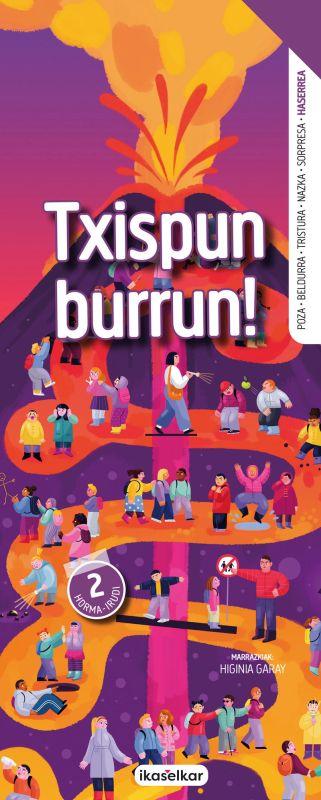 txispun burrun! - haserrea (hormairudia) - Batzuk / Higinia Garay Zarate (il. )