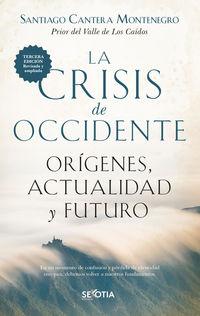 CRISIS DE OCCIDENTE, LA - ORIGENES, ACTUALIDAD Y FUTURO