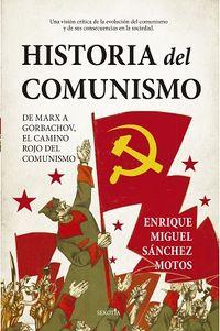 HISTORIA DEL COMUNISMO - DE MARX A GORBACHOV, EL CAMINO ROJO DEL MARXISMO