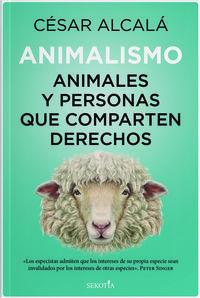 ANIMALISMO - ANIMALES Y PERSONAS QUE COMPARTEN DERECHOS