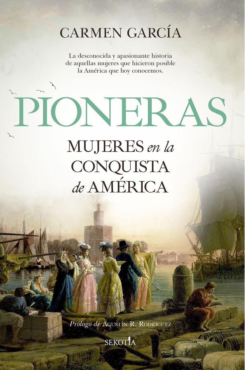 PIONERAS - MUJERES EN LA CONQUISTA DE AMERICA