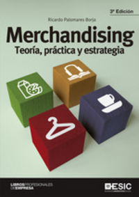 MERCHANDISING - TEORIA, PRACTICA Y ESTRATEGIA