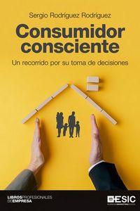 CONSUMIDOR CONSCIENTE - UN RECORRIDO POR SU TOMA DE DECISIONES