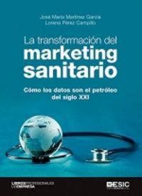 LA TRANSFORMACION DEL MARKETING SANITARIO - COMO LOS DATOS SON EL PETROLEO DEL SIGLO XXI
