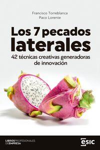 LOS 7 PECADOS LATERALES - 42 TECNICAS CREATIVAS GENERADORAS DE INNOVACION