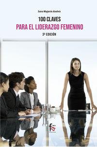 (3 ED) 100 CLAVES PARA UN LIDERAZGO FEMENINO EFICIENTE