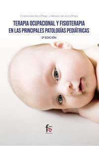 (2 Ed) Terapia Ocupacional Y Fisioterapia En Las Principales Patologias Pediatricas - Crisitina Del Arco Oñiga / Rebeca Del Arco Oñiga