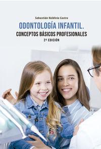 (2 ED) ODONTOLOGIA INFANTIL CONCEPTOS BASICOS PROFESIONALES