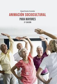 (2 ed) animacion sociocultural para mayores - Raquel Ortega Fernandez