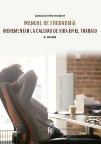 (4 ed) maual de ergonomia: incrementar la calidad de vida en el trabajo - Carmela De Pablo Hernandez