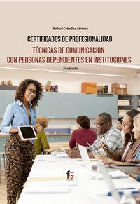 (2 ED) TECNICAS DE COMUNICACION CON PERSONAS DEPENDIENTES EN INSTITUCIONES