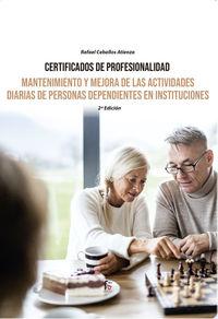 (2 ED) MANTENIMIENTO Y MEJORA DE LAS ACTIVIDADES DIARIAS DE PERSONAS DEPENDIENTES