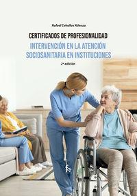 (2 ED) INTERVENCION EN LA ATENCION SOCIOSANITARIA EN INSTITUCIONES