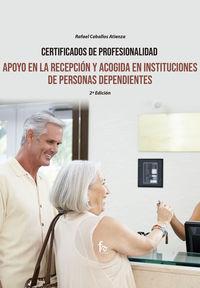 (2 ED) APOYO EN LA RECEPCION Y ACOGIDA DE INSTITUCIONES DE PERSONAS DEPENDIENTES