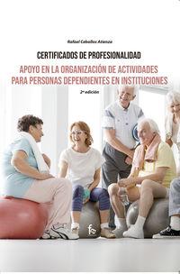(2 ED) APOYO EN LA ORGANIZACION DE ACTIVIDADES PARA PERSONAS DEPENDIENTES EN INSTITUCIONES