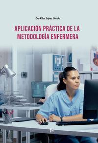 aplicacion practica de la metodologia enfermera - Eva Pilar Lopez Garcia