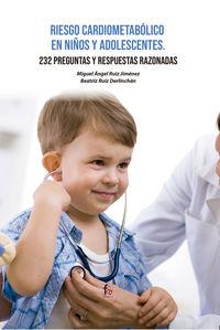 RIESGO CARDIOMETABOLICO EN NIÑOS Y ADOLESCENTES - 232 PRESGUNTAS Y RESPUESTAS RAZONABLES