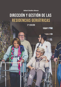 (2 ed) direccion y gestion de las residencias geriatricas - Rafael Ceballos Atienza