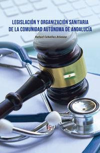 LEGISLACION Y ORGANIZACION SANITARIA DE LA COMUNIDAD AUTONOMA DE ANDALUCIA