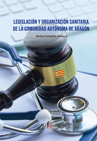 LEGISLACION Y ORGANIZACION SANITARIA DE LA COMUNIDAD DE ARAGON