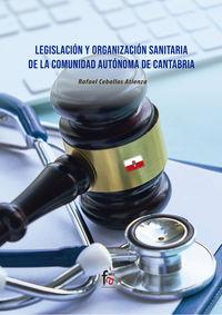 LEGISLACION Y ORGANIZACION SANITARIA DE LA COMUNIDAD AUTONOMA DE CANTABRIA
