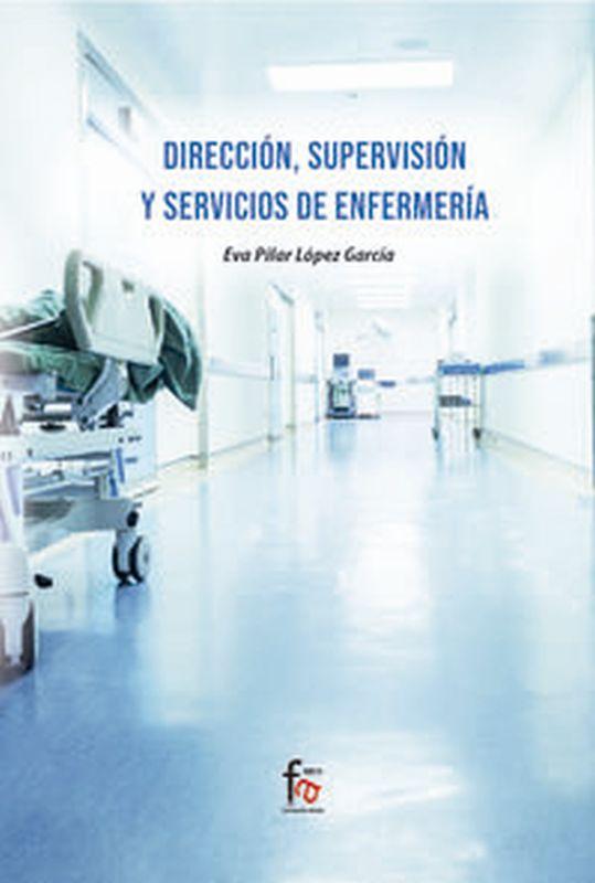 DIRECCION, SUPERVISION Y SERVICIOS DE ENFERMERIA