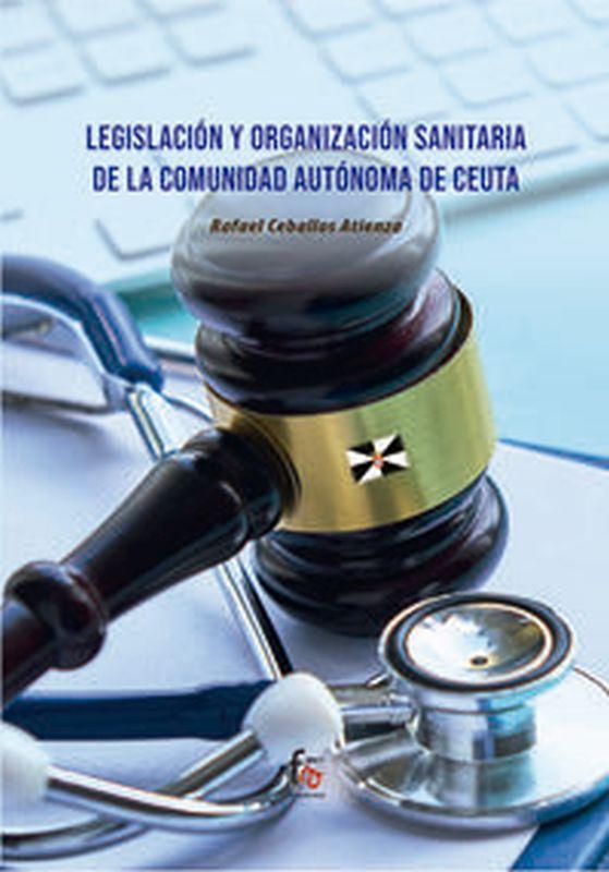LEGISLACION Y ORGANIZACION SANITARIA DE LA COMUNIDAD AUTONOMA DE CEUTA