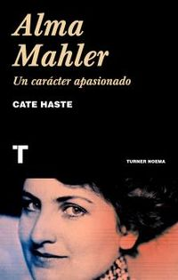 ALMA MAHLER - UN CARACTER APASIONADO