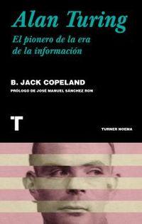 ALAN TURING - EL PIONERO DE LA ERA DE LA INFORMACION