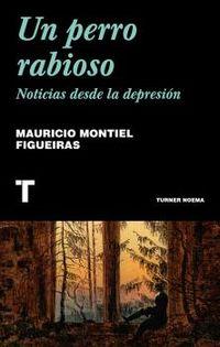 PERRO RABIOSO, UN - NOTICIAS DESDE LA DEPRESION