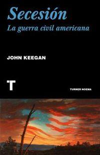 secesion - la guerra civil americana - John Keegan