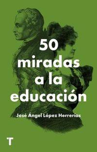 50 MIRADAS A LA EDUCACION