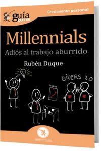 MILLENNIALS - ADIOS AL TRABAJO ABURRIDO