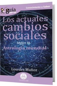ACTUALES CAMBIOS SOCIALES SEGUN LA ASTROLOGIA MUNDIAL, LOS