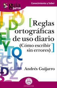 REGLAS ORTOGRAFICAS DE USO DIARIO - COMO ESCRIBIR SIN ERRORES