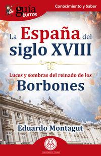 LA ESPAÑA DEL SIGLO XVIII - LUCES Y SOMBRAS DEL REINADO DE LOS BORBONES