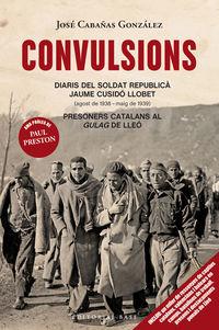 CONVULSIONS - DIARIS DEL SOLDAT REPUBLICA JAUME CUSIDO LLOBET - PRESONERS CATALANS AL 'GULAG' DE LLEO
